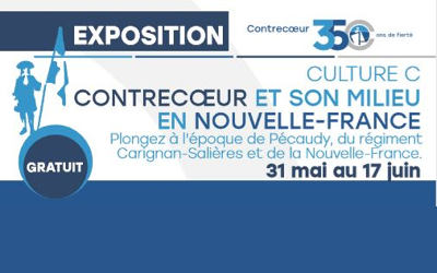 L'exposition Contrecoeur dans son milieu en Nouvelle-France lance le mois de l'histoire à Contrecœur