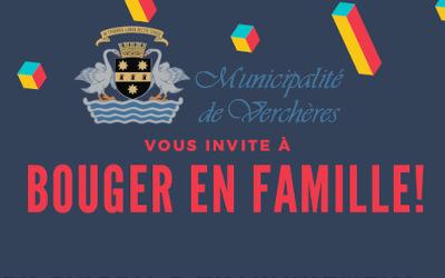 La Municipalité de Verchères vous invite à BOUGER EN FAMILLE!