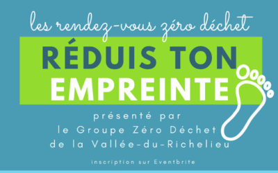 Groupe Zéro Déchet de la Vallée-du-Richelieu: Réduis ton empreinte