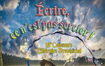 12e édition du concours du Regroupement Littéraire Jeunesse de Saint-Ours: Écrire, ce n'est pas sorcier