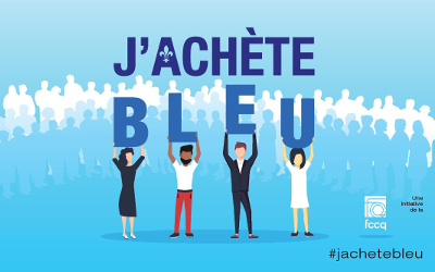 Encourager l'achat local: la FCCQ et la CCIST lancent la campagne J'achète Bleu pour soutenir l'économie d'ici