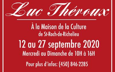 Maison de la culture de Saint-Roch-de-Richelieu: exposition solo des œuvres de l'artiste Luc Théroux