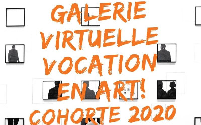 Vocation en Art! se réinvente en 2020: lancement de l'exposition collective virtuelle