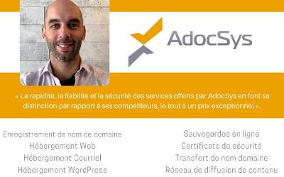 AdocSys : un gage de rapidité, fiabilité et sécurité pour tous vos besoins de sauvegarde informatique et de mise en ligne Internet